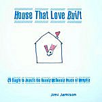 Jimi Jamison House That Love Built