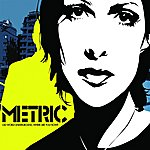 Metric Old World Underground, Where Are You Now?