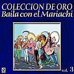 Varios Coleccion De Oro Vol.3 Baila Con El Mariachi