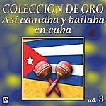 Varios Asi Se Cantaba Y Se Bailaba En Cuba (Vol.3)