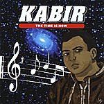 Kabir The Time Is Now