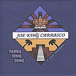 Joe 'King' Carrasco Yabba Ding Ding