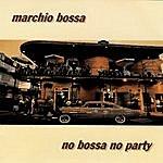 Marchio Bossa No Bossa No Party