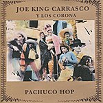 Joe 'King' Carrasco Pachuco Hop