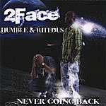 2 Face Never Going Back