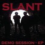 Slant Demo Session - Ep
