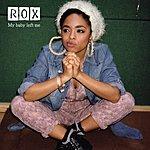 Rox My Baby Left Me (Single)