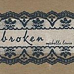 Michelle Lewis Broken