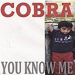 Cobra You Know Me
