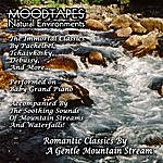 Moodtapes Romantic Classics By A Gentle Mountain Stream