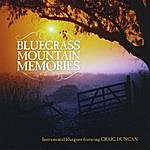 Craig Duncan Bluegrass Mountain Memories