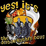 The Delta Rhythm Boys Yes! It's The Delta Rhythm Boys