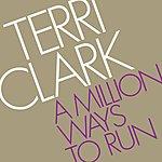 Terri Clark A Million Ways To Run (Radio Edit)