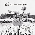 Cary Grace Take This Love With You (2-Track Single)