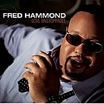 Fred Hammond Love Unstoppable