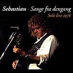 Sebastian Sebastian - Sange Fra Dengang