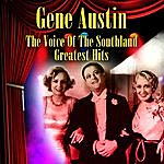 Gene Austin The Voice Of The Southland - Greatest Hits