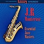 J.R. Monterose Essential Jazz Masters
