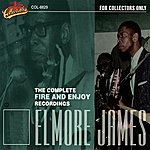 Elmore James The Complete Fire And Enjoy Recordings