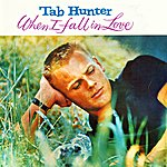 Tab Hunter When I Fall In Love (Special Edition)