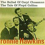 Ronnie Hawkins The Ballad Of Caryl Chessmann