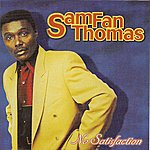 Sam Fan Thomas No Satisfaction