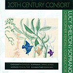 20th Century Consort Schwantner, J.: Sparrows / Chenoweth, G.: Candles / Wernick, R.: A Poison Tree / Doppmann, W.: Spring Songs (Shelton, 20th Century Consort, Kendall)