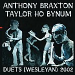Anthony Braxton Braxton, A.: Compositions 304 And 305 / Bynum, T.h.: Scrabble / To Wait / All Roads Lead To Middletown (Duets, Wesleyan, 2002)(Braxton, Bynum)