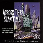 John Barry Across The Sea Of Time Original Motion Picture Soundtrack