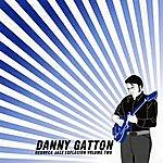 Danny Gatton Redneck Jazz Explosion, Vol. II