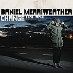 Daniel Merriweather Change