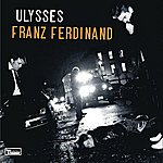 Franz Ferdinand Ulysses (Single)