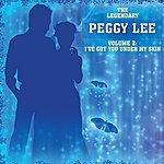 Peggy Lee I've Got You Under My Skin, Vol 2