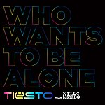 Tiësto Who Wants To Be Alone (4-Track Maxi-Single)