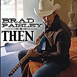 Brad Paisley Then (Single Edit)