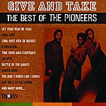 The Pioneers Give And Take: The Best Of