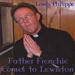 Louis Philippe Father Frenchie Comes To Lewiston