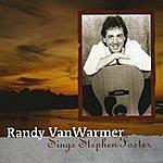 Randy Vanwarmer Randy Vanwarmer Sings Stephen Foster