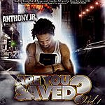Anthony Are You Saved, Vol. 1