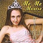 David Hatfield Me Me Mouse (A Faker's Lying Heart)