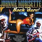 Johnnie Morisette Back 'dare!