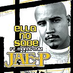 Jae-P Ella No Sabe (Feat. Manny Ruiz) (Single)
