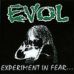 E-Vol Experiment In Fear...
