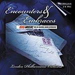 London Philharmonic Orchestra Encounters & Embraces