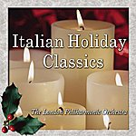 London Philharmonic Orchestra Italian Holiday Classics