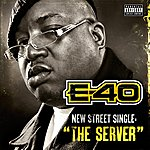 E-40 The Server (Single) (Parental Advisory)
