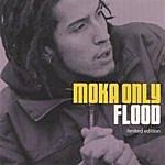 Moka Only Flood