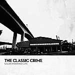 The Classic Crime Solar Powered Life (Single)