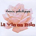Louis Philippe La Vie En Rose