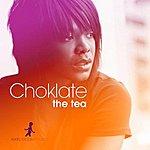 Choklate The Tea (9-Track Maxi-Single)